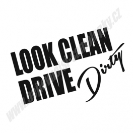 Samolepka Look Clean - Drive Dirty