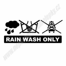 Samolepka Rain Wash Only