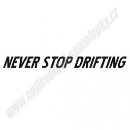 Samolepka Never Stop Drifting