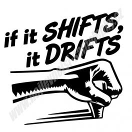 Samolepka If it Shifts, it Drifts