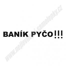 Samolepka Baník pyčo !!