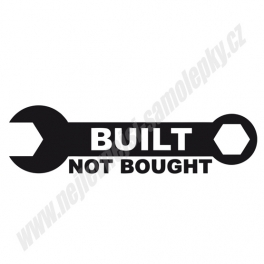 Samolepka Built not Bought