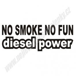 Samolepka No smoke no fun - Diesel power