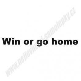 Samolepka Win or go home