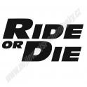 Samolepka Ride or Die