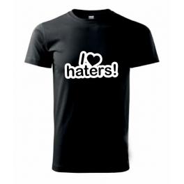 Tričko I Love Haters