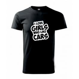 Tričko I love girls who like cars