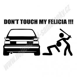 Samolepka Don't touch my Felicia